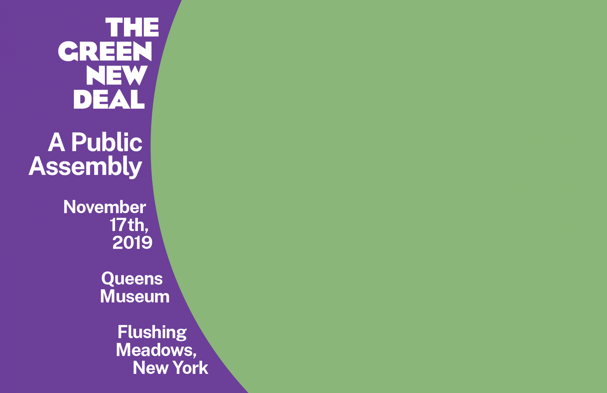 "A green circle partially shown on the right side of the page abuts white text on a purple background reading: ""The Green New Deal: A Public Assembly; November 17th, 2019, Queens Museum, Flushing Meadows, New York"""